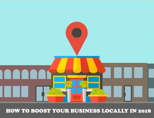How to Boost Your Business Locally in 2018