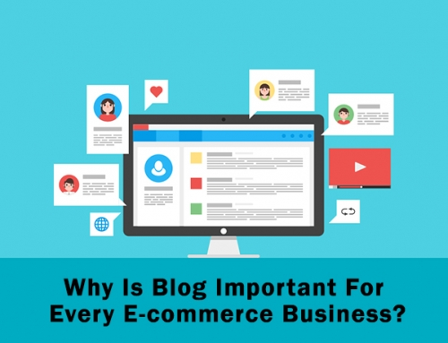 Why Is Blog Important For Every E-commerce Business?