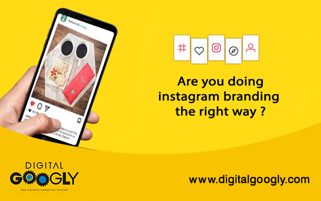 Are You Doing Instagram Branding The Right Way ?