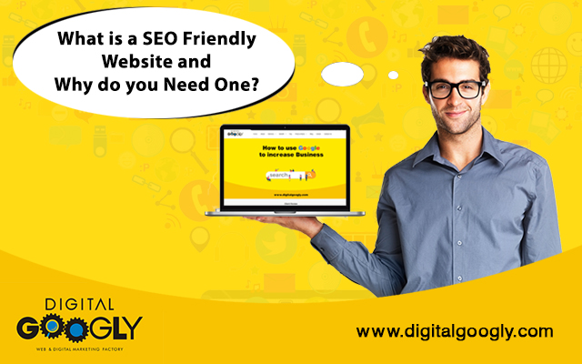 What is a SEO Friendly Website and Why do you Need One?