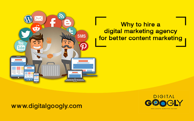 Why To Hire A Digital Marketing Agency For Better Content Marketing Strategies?