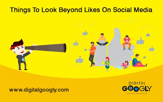 Things To Look Beyond Likes On Social Media