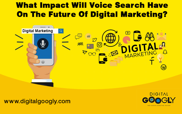 What Impact Will Voice Search Have On The Future Of Digital Marketing?