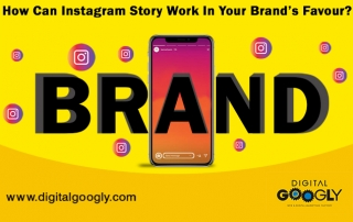 How Can Instagram Story Work In Your Brand's Favour?