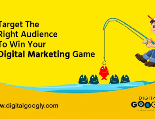 Target The Right Audience To Win Your Digital Marketing Game