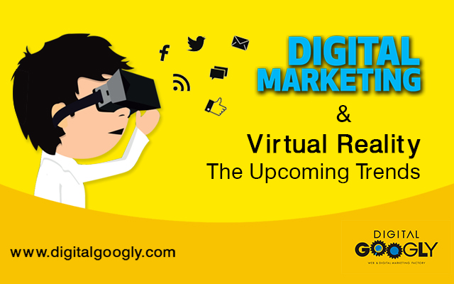Virtual Reality And Digital Marketing: The Upcoming Trends