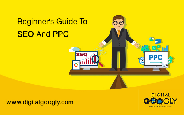 SEO And PPC: A First Timer's Guide To Search Engine Marketing: