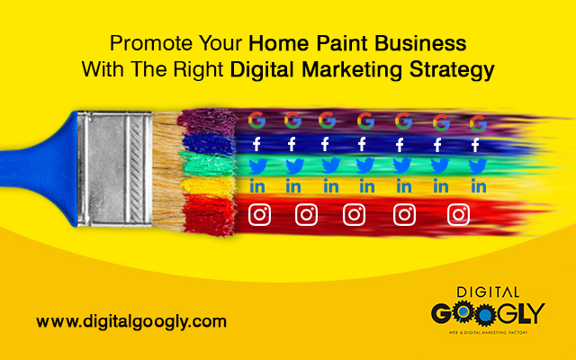 Promote your home paint business with the right digital marketing strategy