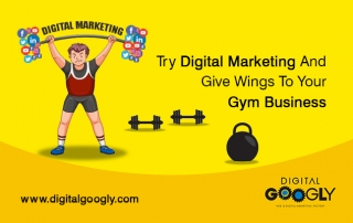 When Try Digital Marketing And Give Wings To Your Gym Business