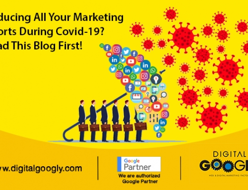 Reducing All Your Marketing Efforts During Covid-19? Read This Blog First!