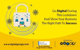 Go Digital During This Lockdown And Show Your Business The Right Path To Success