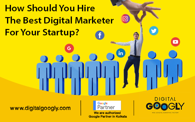How Should You Hire The Best Digital Marketer For Your Startup?
