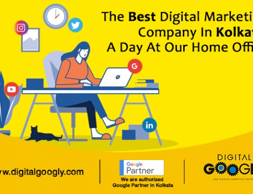 The Best Digital Marketing Company In Kolkata:  A Day At Our Home Office