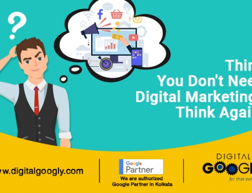 Think You Don't Need Digital Marketing? Think Again!