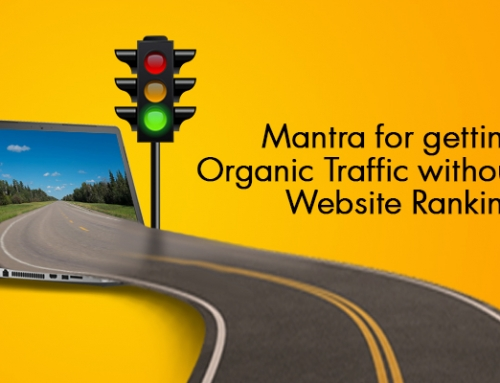Mantra for getting Organic Traffic without Website Ranking