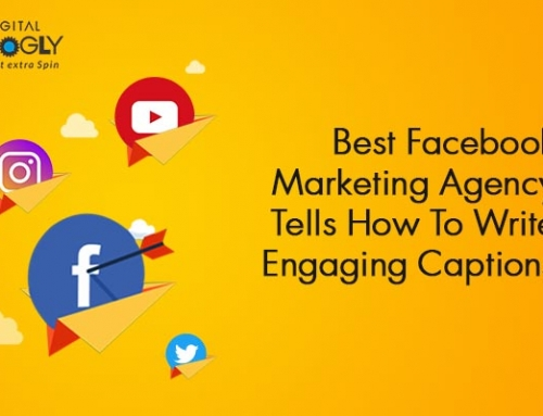 Best Facebook Marketing Agency Tells How to Write Engaging Captions