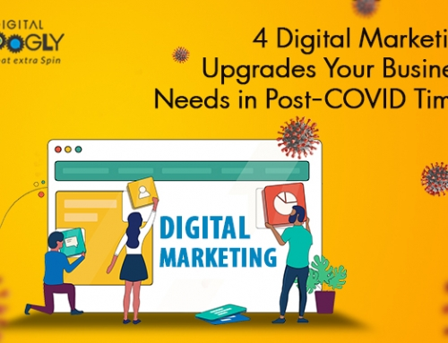 4 Digital Marketing Upgrades Your Business Needs in Post-COVID Times